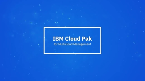 Thumbnail for entry IBM Cloud Pak for Multicloud Management in einer Minute