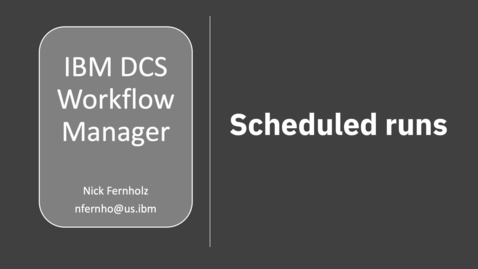 Thumbnail for entry DCS Workflow Manager: Scheduled Runs