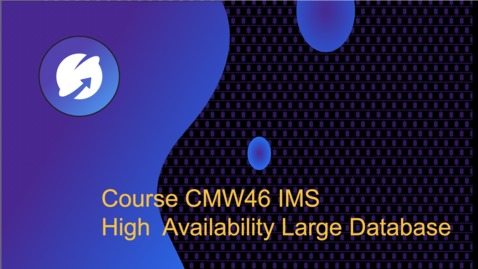 Thumbnail for entry IMS High Availability Large Database (HALDB) : Course CMW46