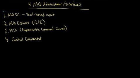 Thumbnail for entry MQ: MQSC and runmqsc