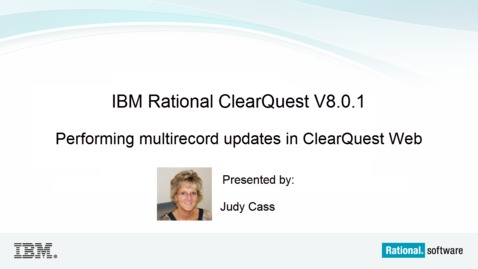Thumbnail for entry Performing multirecord updates in ClearQuest Web