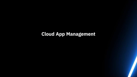 Thumbnail for entry IBM Cloud App Management - Overview and Demo