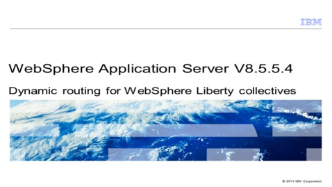 Thumbnail for entry Dynamic routing for WebSphere Liberty collectives