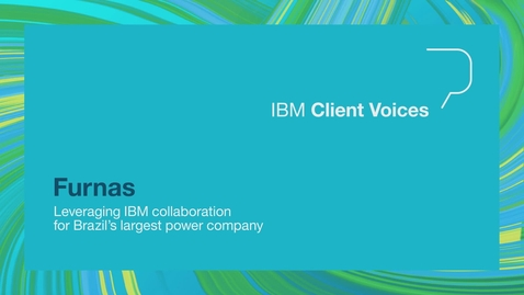 Thumbnail for entry Furnas leverages IBM collaboration for Brazil's largest power company