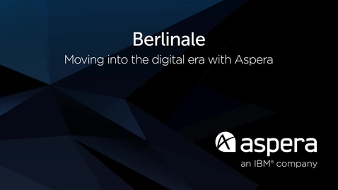 Thumbnail for entry Berlinale Uses Aspera