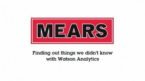 Thumbnail for entry Mears Group Improving Services with IBM Watson Analytics - Long Version