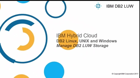 Thumbnail for entry Db2 LUW Manage Storage