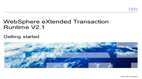 Thumbnail for entry WebSphere eXtended Transaction Runtime - Getting started