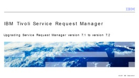 Thumbnail for entry Upgrading Service Request Manager version 7.1 to version 7.2