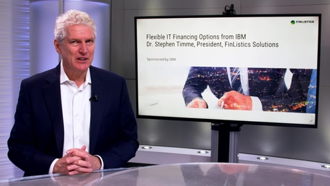 Thumbnail for entry Flexible IT Financing Options from IBM Dr. Stephen Timme, President, Finlistics Solutions