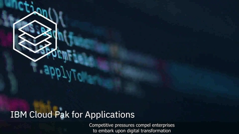 Thumbnail for entry IBM Cloud Pak for Applications