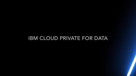 Thumbnail for entry IBM Cloud Pak for Data 简介