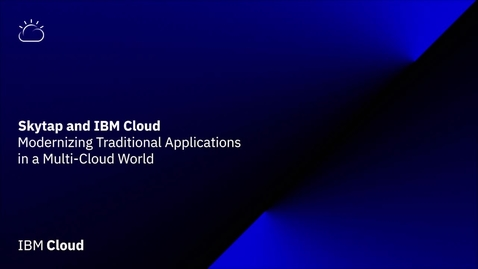 Thumbnail for entry Modernizing Traditional Applications in a Multi-Cloud World