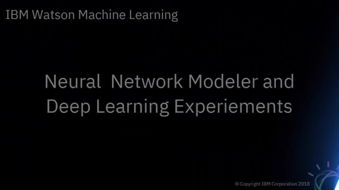 Thumbnail for entry DTE_ Neural Network Modeler and Deep Learning Experiments in Watson Studio