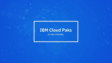 Thumbnail for entry تعريف IBM Cloud Paks في دقيقتين