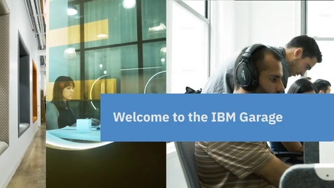 Thumbnail for entry EDT - Welcome to the IBM Garage