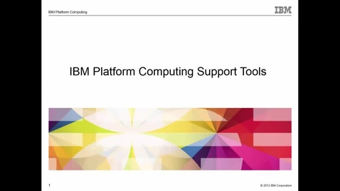 Thumbnail for entry IBM Platform Computing Support tools