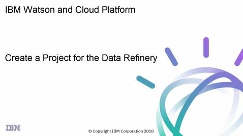 Thumbnail for entry 数据精炼厂:创建一个项目并添加数据