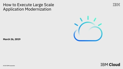 Thumbnail for entry How to execute large scale application modernization