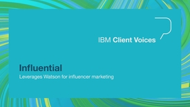Thumbnail for entry Influential partners with IBM to deliver Cognitive solutions to help customers build their brand
