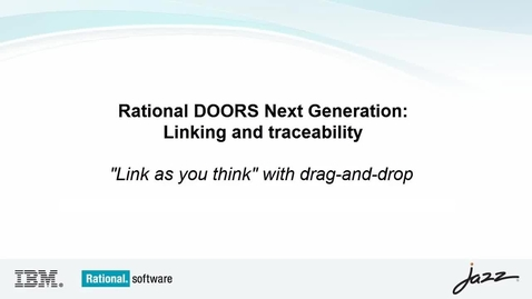 Thumbnail for entry IBM Rational DOORS Next Generation: Link as you Think: Drag-and-Drop Linking