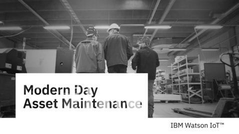 Thumbnail for entry Modern Asset Maintenance for Manufacturers
