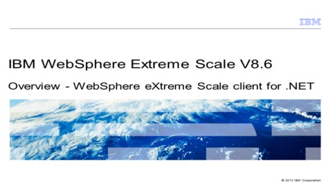 Thumbnail for entry Overview of the WebSphere eXtreme Scale client for .NET