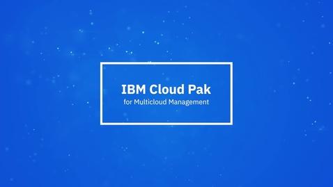 Thumbnail for entry تعريف IBM Cloud Pak لإدارة السحابة المتعددة (Multicloud) في دقيقة واحدة