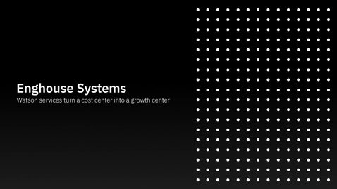 Thumbnail for entry Enghouse Systems IBM Watson Studio turns a cost center into a growth center