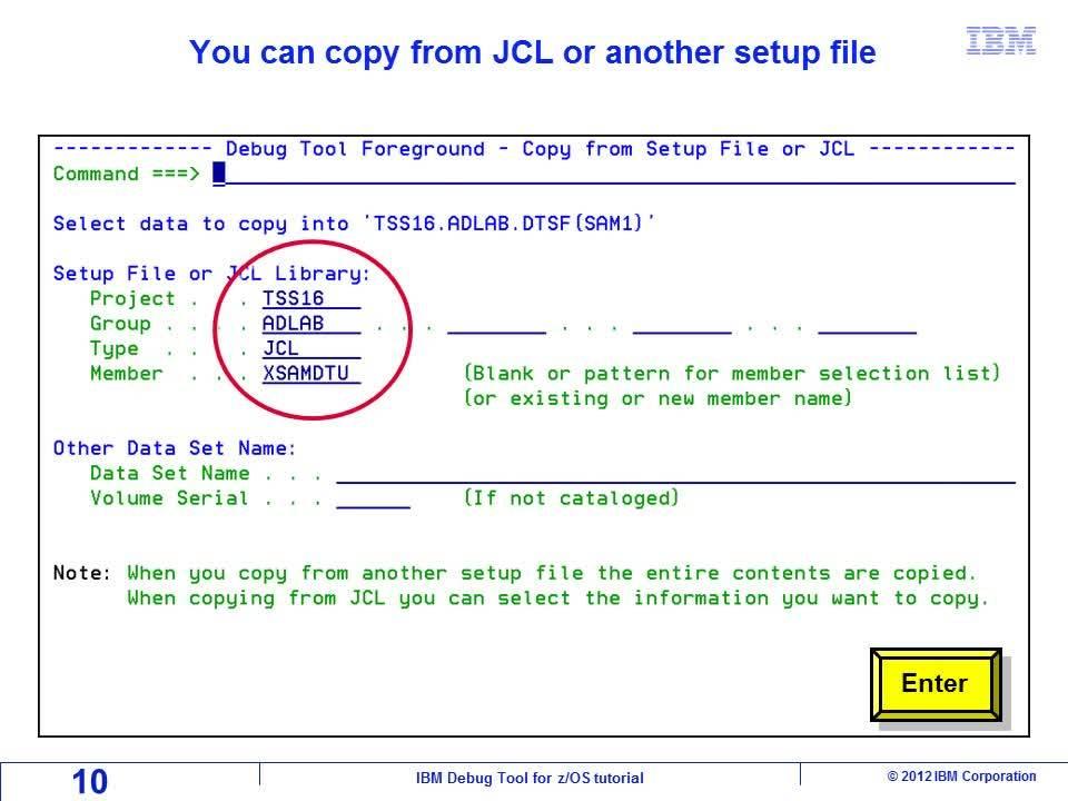 Use the 'Debug Tool setup file' online panels to debug a