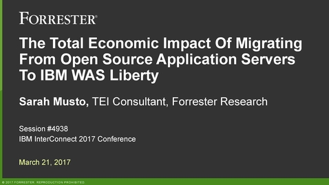 Thumbnail for entry The Total Economic Impact of Migrating From Open Source Application Servers to IBM WAS Liberty