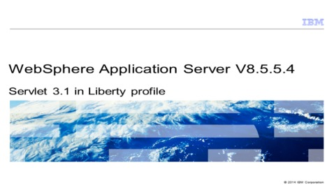 Thumbnail for entry Servlet 3.1 in Liberty profile