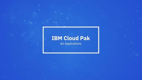 Thumbnail for entry IBM Cloud Pak for Applications in un minuto