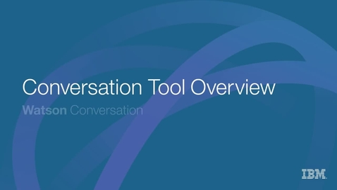 Thumbnail for entry Watson Conversation Tool Overview