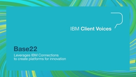 Thumbnail for entry Base22 leverages IBM to create platforms for innovation