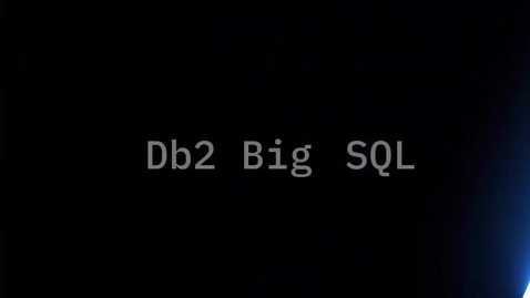 Thumbnail for entry BigSQLCognos