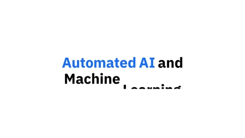 Thumbnail for entry IBM Watson Studio: AutoAI & Machine Learning