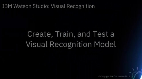 Thumbnail for entry DTE_ Create, Train, and Test a Visual Recognition Model in Watson Studio