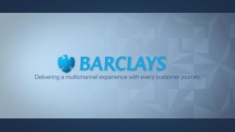 Thumbnail for entry Barclays_ Delivering a multichannel experience with every customer journey