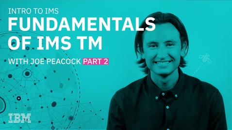 Thumbnail for entry Intro to IMS - Fundamentals of IMS TM Part 2