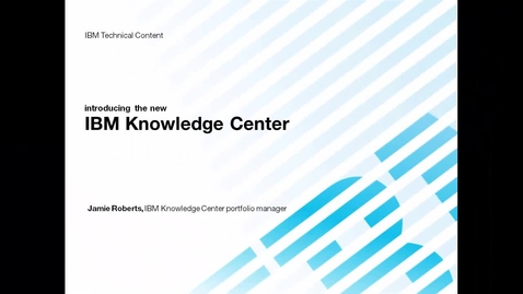 Thumbnail for entry The new IBM Knowledge Center (May 2016)