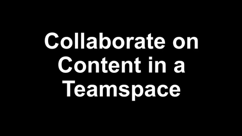 Thumbnail for entry Collaborate on Content in a Teamspace