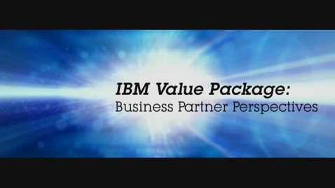 Thumbnail for entry IBM Value Package Business Partner Perspectives testimonials