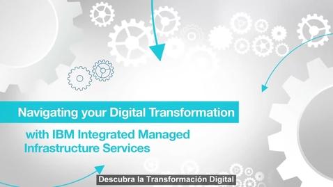 Thumbnail for entry El camino hacia su transformación digital con Servicios de gestión de infraestructuras integrados de IBM