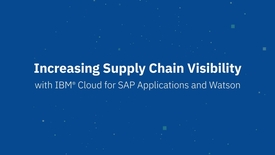 Thumbnail for entry Increasing supply chain visibility with IBM Cloud for SAP Applications and Watson