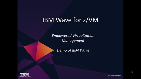 Thumbnail for entry IBM Wave for zVM Overview