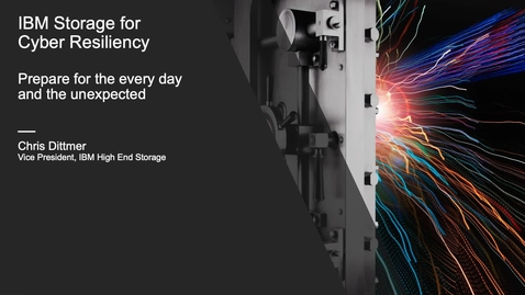 Thumbnail for entry IBM Storage for Cyber Resiliency by Chris Dittmer