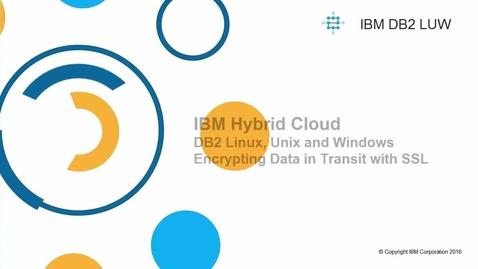 Thumbnail for entry Db2 LUW Encrypt Data Transit