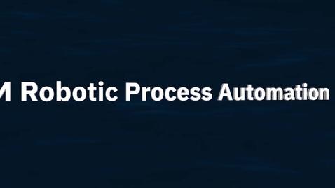 Thumbnail for entry IBM 机器人自动化产品说明