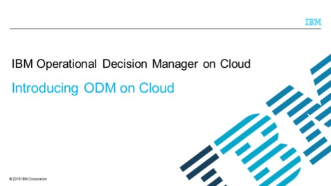 Thumbnail for entry Introducing Operational Decision Manager on Cloud